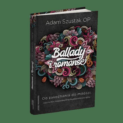 Ballady i romanse – Adam Szustak OP