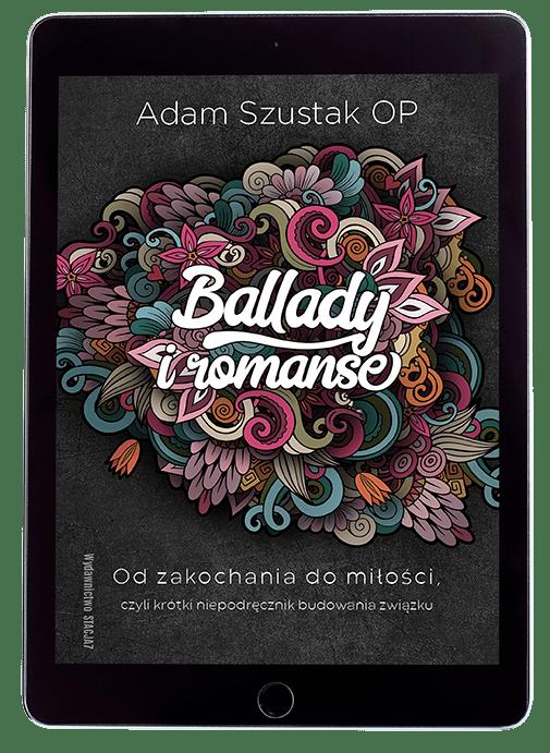 EBOOK Ballady i romanse – Adam Szustak OP